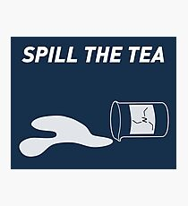 Spill the TEA Photographic Print