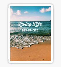 Living Life DES-PA-CITO Sticker