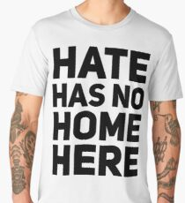 hate has no home here Men's Premium T-Shirt
