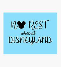 No Rest when at Disneyland Photographic Print