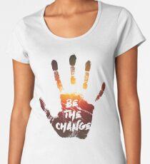 Be The Change | Colour  Women's Premium T-Shirt