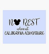 No Rest when at Disney's California Adventure Photographic Print