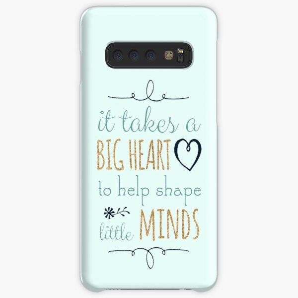 It Takes a Big Heart to Help Shape Little Minds, Teacher Quote Samsung Galaxy Snap Case