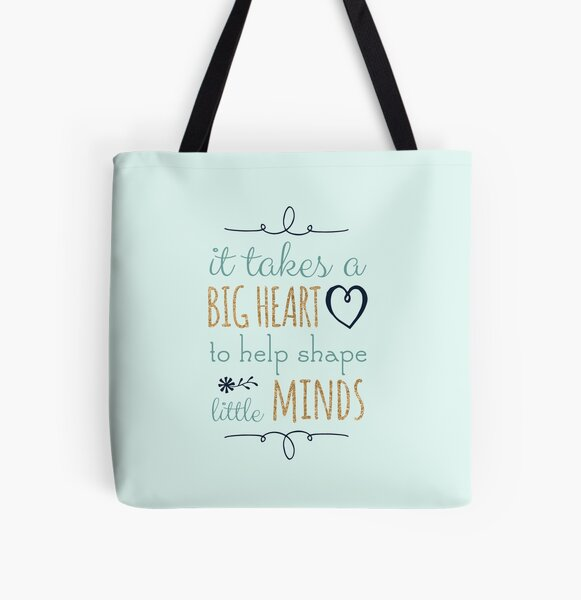 It Takes a Big Heart to Help Shape Little Minds, Teacher Quote All Over Print Tote Bag
