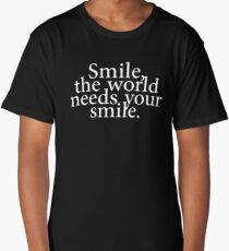 Smile The World Needs Your Smile Long T-Shirt