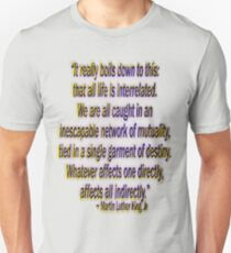 All Life Is Interrelated - Dr. Martin Luther King, Jr. T-Shirt