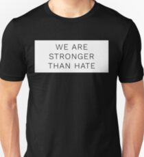 we are stronger than hate T-Shirt