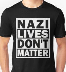 Nazi Lives Don't Matter T-Shirt