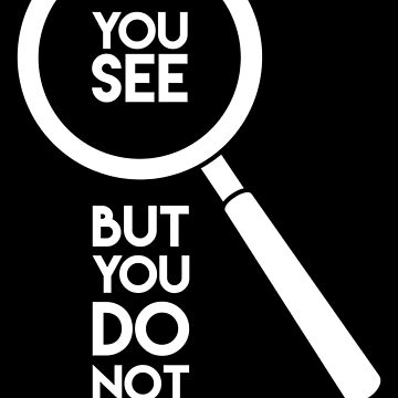 You See But You Do Not Observe by JoyfulTypist