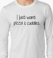 Pizza and cuddles please! T-Shirt