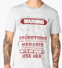 Not Afraid To Use My Crazy Advertising Manager Daughter Men's Premium T-Shirt