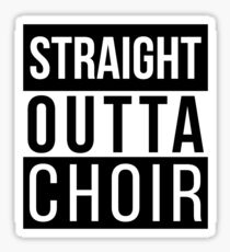 Straight Outta Choir Sticker