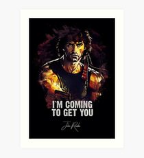 I`m Coming To Get You - JOHN RAMBO Art Print