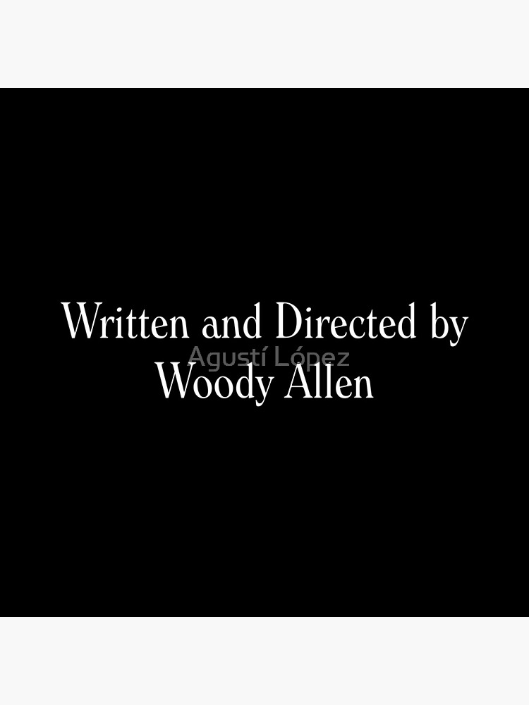 Written and Directed by Woody Allen by AgustiLopez