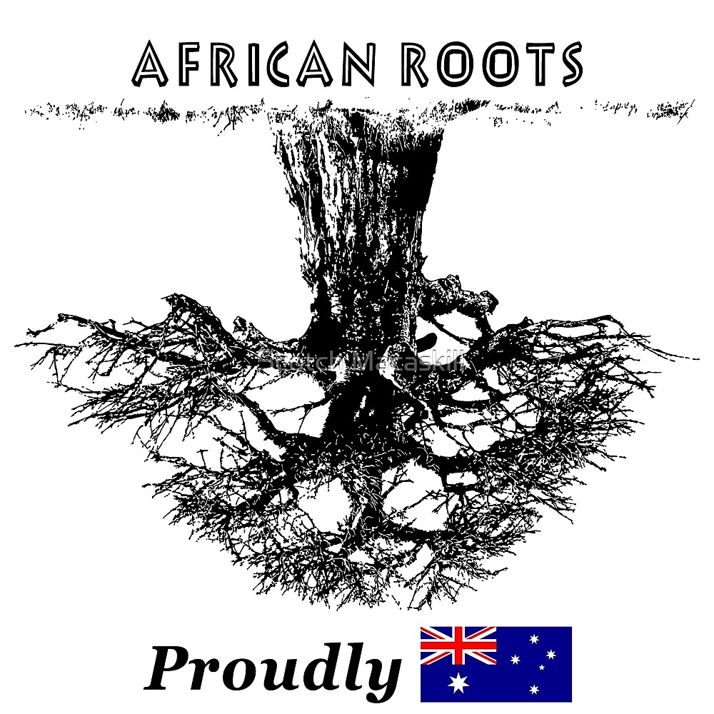 African Roots, Proudly Australian by Scotch Macaskill