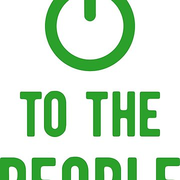 Power to the People - Geek Design Green Icon and Text by defytee