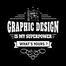 Grafikdesign ist meine Supermacht (weiß) von DCornel