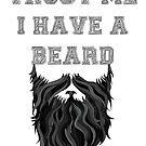 Vertrau mir, ich habe einen Bart von DCornel
