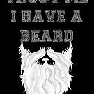 Vertraue mir, ich habe einen Bart (weiß) von DCornel
