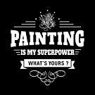 Malerei ist meine Supermacht (weiß) von DCornel