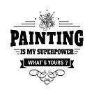 Malen ist meine Supermacht von DCornel