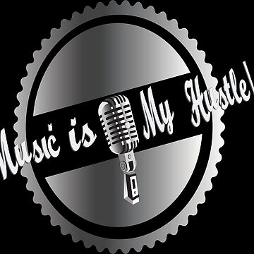 Music is my Hustle! Hustler design by robinart