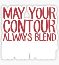 May Your Contour Always Blend And Your Eye Liner Be On Point -  Make Up Lip Stick Eye Lashes Contour Eye Liner Sticker