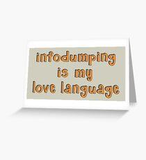 Infodumping Love  Greeting Card