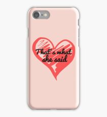 That's What She Said - The Office - Michael Scott Funny - Graphic Design iPhone Case/Skin