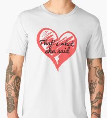 That's What She Said - The Office - Michael Scott Funny - Graphic Design Men's Premium T-Shirt
