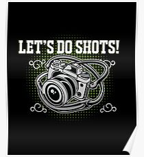 Funny Photographer Design - Lets Do Shots Poster