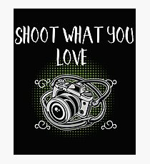 Photographer Funny Design - Shoot What You Love Photographic Print