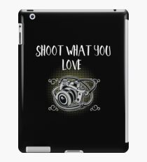 Photographer Funny Design - Shoot What You Love iPad Case/Skin