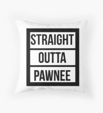 Straight Outta Pawnee - Parks and Recreation Throw Pillow