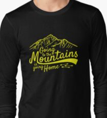 Going to the Mountains is going home T-Shirt
