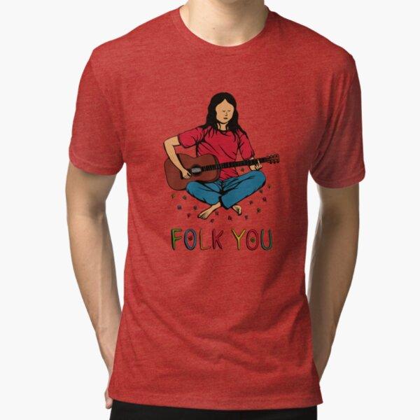 Folk You Guitar Hippie Tri-blend T-Shirt