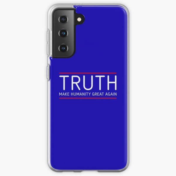TRUTH - MAKE HUMANITY GREAT AGAIN Samsung Galaxy Soft Case