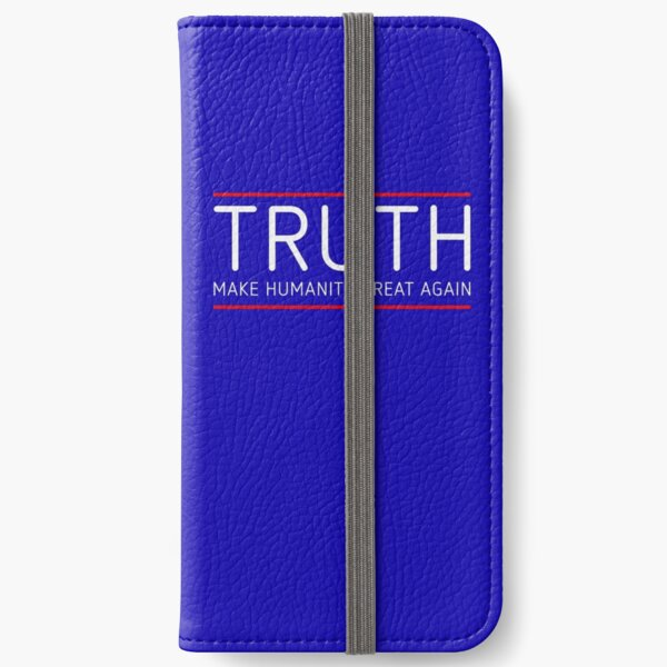 TRUTH - MAKE HUMANITY GREAT AGAIN iPhone Wallet