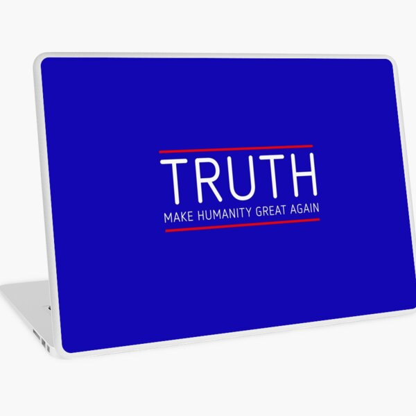 TRUTH - MAKE HUMANITY GREAT AGAIN Laptop Skin