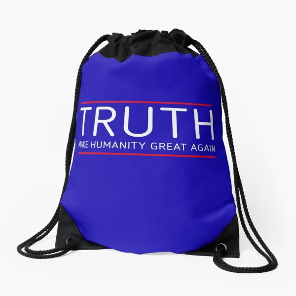 TRUTH - MAKE HUMANITY GREAT AGAIN Drawstring Bag