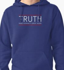 TRUTH - MAKE HUMANITY GREAT AGAIN Pullover Hoodie
