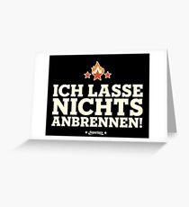 SuperiorS - ICH LASSE NICHTS ANBRENNEN - Grillwear Shirt Motiv - Fashion & Clothing Greeting Card