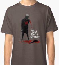 Tis but a scratch! Classic T-Shirt