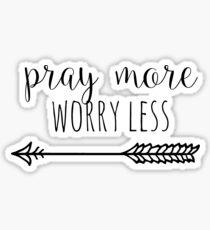 Pray More Worry Less Sticker