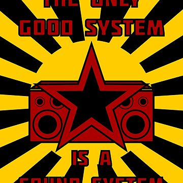 The Only Good System is a Sound System Design by defytee
