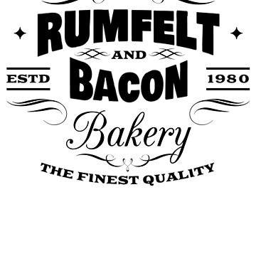 Rumfelt And Bacon Bakery The Finest Quality by Igorgomes