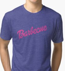 Barbie Barbecue Parody Shirt Tri-blend T-Shirt