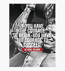 Courage To Succeed Photographic Print