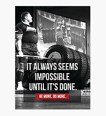 It Always Seems Impossible Until It's Done Photographic Print