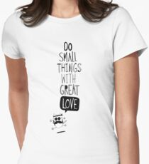 Do small things with great love Women's Fitted T-Shirt